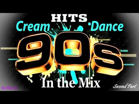 Cream dance hits of 90 s in the mix second part mixed for 90s house music hits