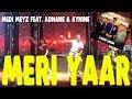 ♬♪ Meri Yaar (Medi Meyz feat. Adnan & Aynine) Boolywood
