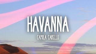 Video Camila Cabello - Havana (Lyrics / Lyric Video) ft. Young Thug MP3, 3GP, MP4, WEBM, AVI, FLV Maret 2018