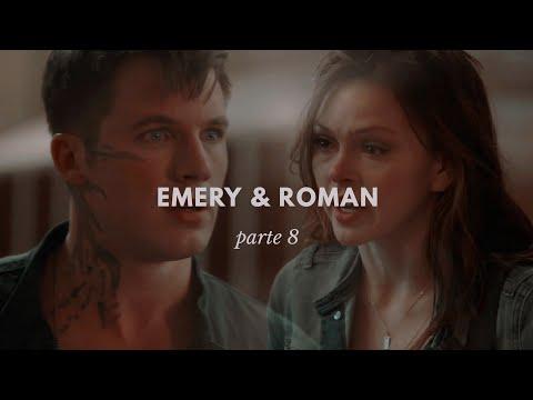 EMERY & ROMAN || PARTE 8.