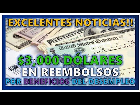 EXCELENTES NOTICIAS $3,000 DOLARES EN REEMBOLSOS POR BENEFICIOS DEL DESEMPLEO