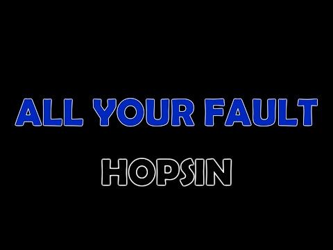 Hopsin - All Your Fault Lyrics