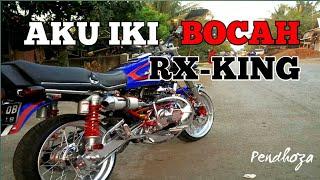 Aku Bocah RX-KING by Pendhoza ||Lagu wajib anak RX KING