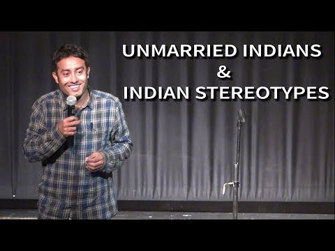 INDIAN STEREOTYPES AND UNMARRIED INDIANS-Stand Up Comedy by Amar