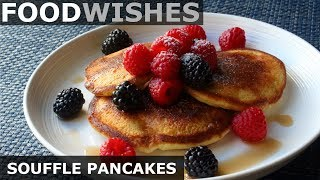 American Soufflé Pancakes - Food Wishes by Food Wishes