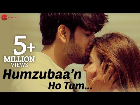 Humzubaa'n Ho Tum Songs mp3 download and Lyrics