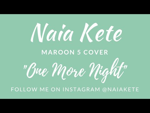One More Night -Maroon 5 - Naia Kete of SayReal Cover