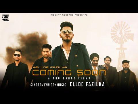 New Punjabi Songs 2021 | Coming Soon (Official Video) | Ellde Fazilka | Latest Punjabi Song 2021