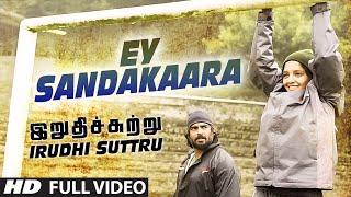 Irudhi Suttru | Ey Sandakaara | Video Song