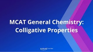 Kaplan MCAT Fast Facts 6: Colligative Properties