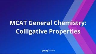 Kaplan MCAT Fast Facts 6: Colligative Properties