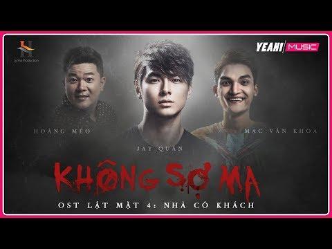 KHÔNG SỢ MA - OFFICAL MV   LẬT MẶT 4 - NHÀ CÓ KHÁCH OST - Thời lượng: 3 phút, 14 giây.