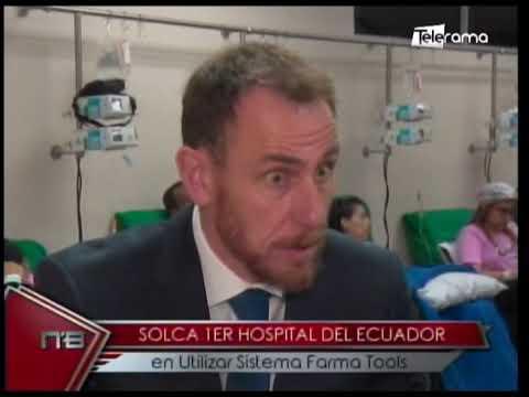 Solca 1er hospital del Ecuador en utilizar Sistema Farma Tools