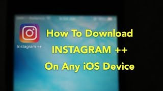 Video How to download Instagram++ on any iOS device No jailbreak/No computer (2017) 100% Works..!! MP3, 3GP, MP4, WEBM, AVI, FLV Agustus 2018