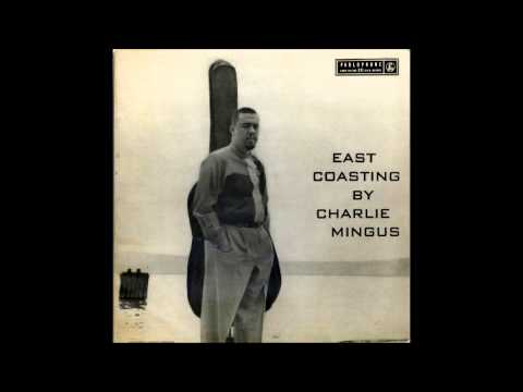 mingus - East Coasting is an album by Charles Mingus, recorded and released in 1957. It was reissued on CD with bonus takes in 1993. 1. Memories Of You 0:00 2. East C...