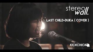 Video Last Child - Duka ( Cover By STEREOWALL ) MP3, 3GP, MP4, WEBM, AVI, FLV Juni 2018