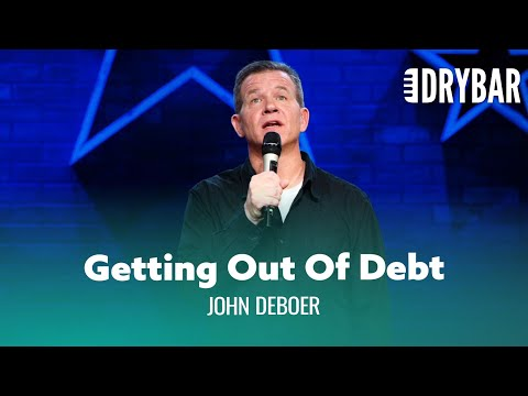 The Best Way To Get Out Of Debt Is To Go Bankrupt. John DeBoer - Full Special