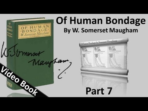 Video Part 07 - Of Human Bondage Audiobook by W. Somerset Maugham (Chs 74-84) download in MP3, 3GP, MP4, WEBM, AVI, FLV January 2017