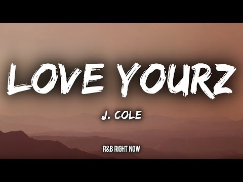J. Cole - Love Yourz (Lyrics / Lyric Video)