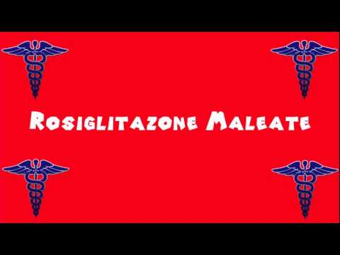 Pronounce Medical Words ― Rosiglitazone Maleate