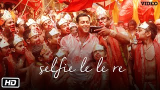 Selfie Le le Re Song-Bajrangi Bhaijaan
