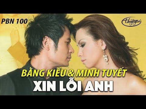 Xin Lỗi Anh - Minh Tuyết ft. Bằng Kiều