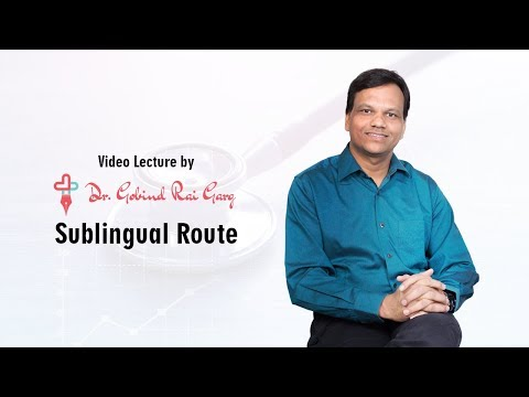 Dr. Gobind Rai Garg discusses the topic - Sublingual Route