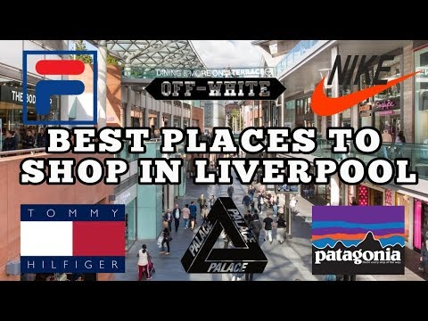 Best Places To Shop In Liverpool