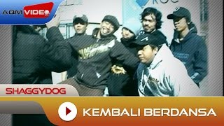 Shaggydog - Kembali Berdansa  | Official Video