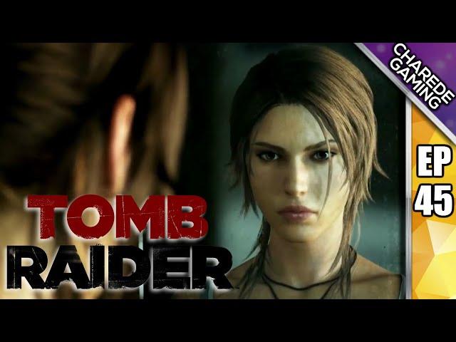 Tomb Raider Ep 45: A Survivor Is Born | Charede Plays