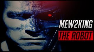 Mew2King: The Robot