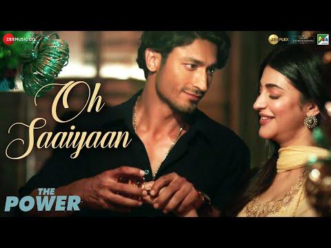 Oh Saaiyaan | The Power |Vidyut Jammwal, Shruti Haasan|Arijit Singh,Raj Pandit|Salim-Sulaiman|Kumaar