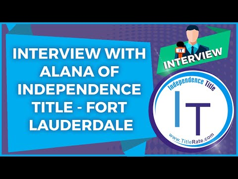 Interview with Alana of Independence Title - Fort Lauderdale