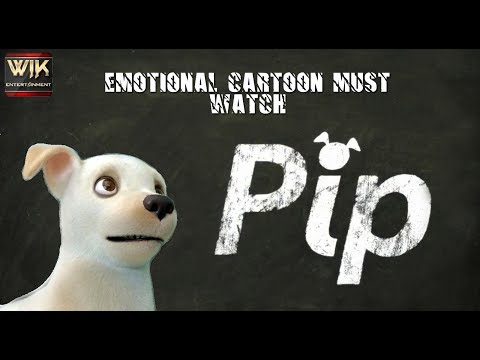 """Pip"" A Short Animated Film 