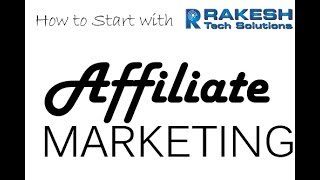 How to Start affiliate marketing for beginners Tutorial - Rakesh Tech Solutions