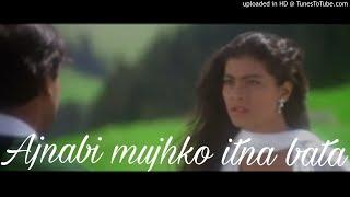 Video Ajnabi Mujhko Itna(Pyar to hona hi tha) MP3, 3GP, MP4, WEBM, AVI, FLV September 2019