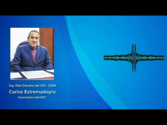 Mensaje del ING. Past Decano del CIP - CDM Carlos Estremadoyro Viceministro del MTC