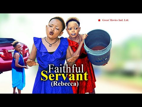 Rebecca Comedy {FAITHFUL SERVANT } FULL VIDEO New Movie Hit - Latest Nollywood Comedy Drama 2020