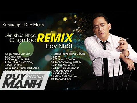 Đẳng cấp của ca sĩ Duy Mạnh trong những bài hát Remix cực hay - Liên khúc nhạc Duy Mạnh chọn lọc - Thời lượng: 1:23:37.