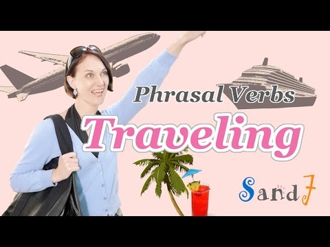 Phrasal Verbs for Traveling (English speaking)