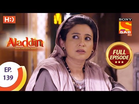 Aladdin - Ep 139 - Full Episode - 26th February, 2019