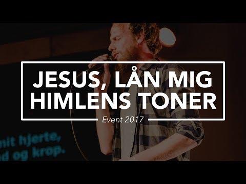 Hør Jesus, lån mig himlens toner (Release EVENT 2017) på youtube