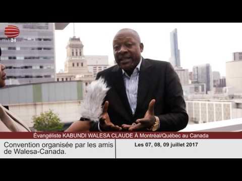 TÉLÉ 24 LIVE: Évangéliste CLAUDE KABUNDI WALESA À Montréal/Québec au Canada