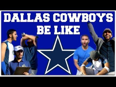 Dallas Cowboys Be Like...