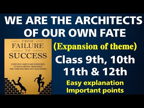 We are the architect of our own fate| Expansion of Ideas |Proverb | Thought | Idioms | Slogan|Essay