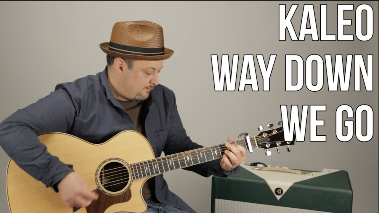 "How to Play ""Way Down We Go"" by Kaleo on Acoustic Guitar – Easy Acoustic Songs for Guitar"