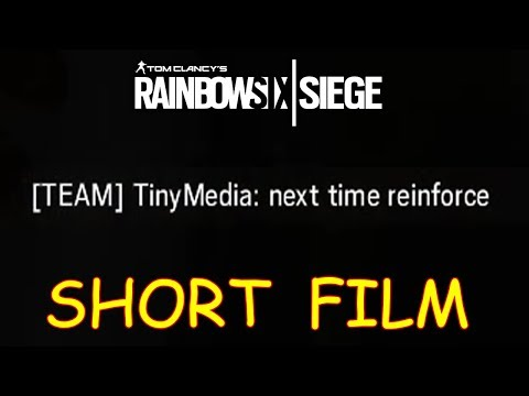 NEXT TIME REINFORCE - A Rainbow Six Siege Short Film