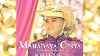 Nino Gracia - Mahadaya Cinta (Official Audio)