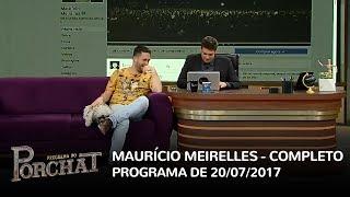 Reveja a participação de Maurício Meirelles no Programa do Porchat.