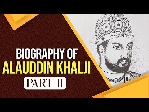 Biography of Alauddin Khalji, Was he a bad and cruel ruler for India? Know all about him, Part 2